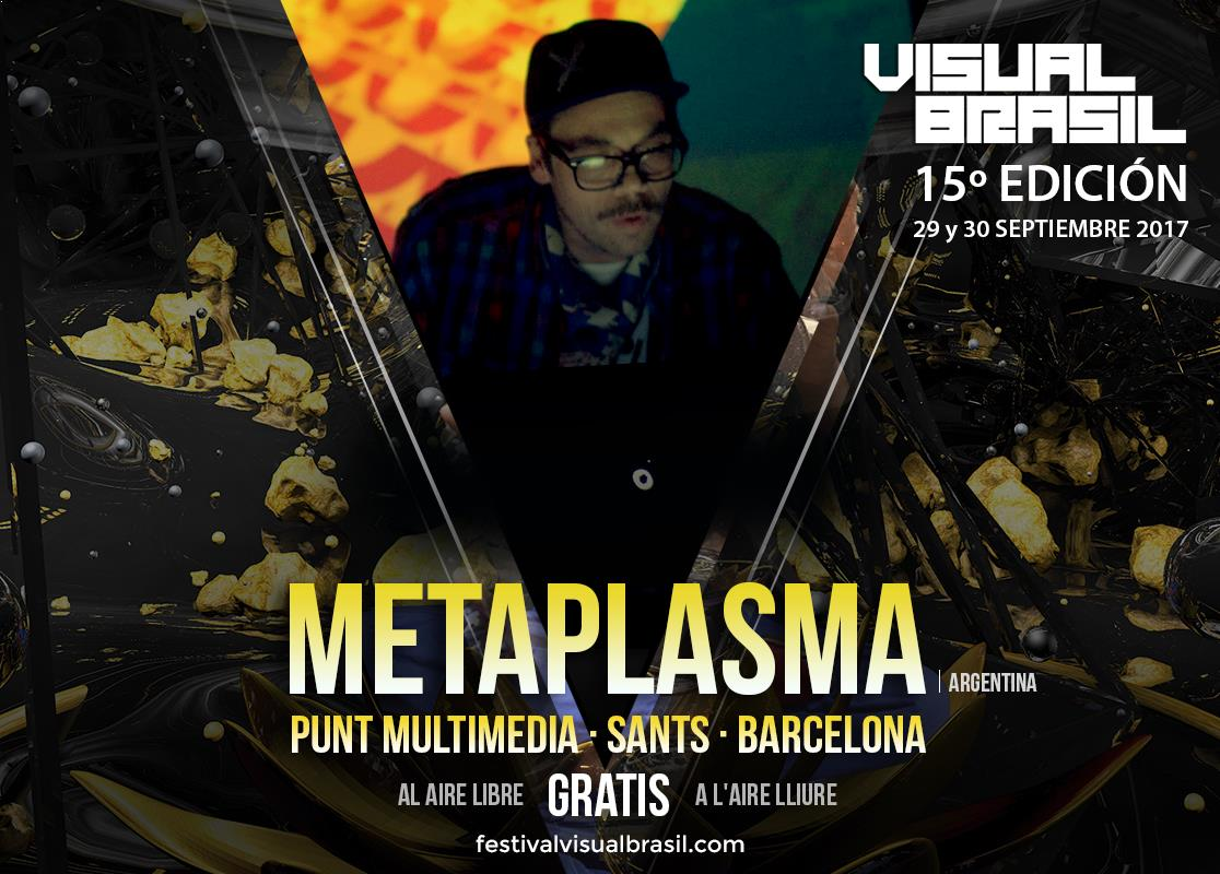 Vbrasil Artists 2017 METAPLASMA
